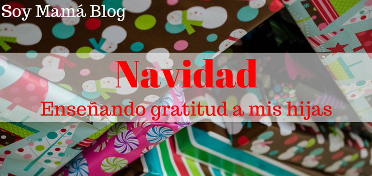 Navidad: Enseñando gratitud a mis hijas