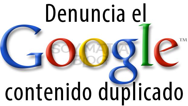 Denunciando contenido duplicado ante Google