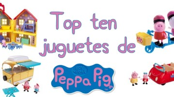 Top ten juguetes de Peppa Pig