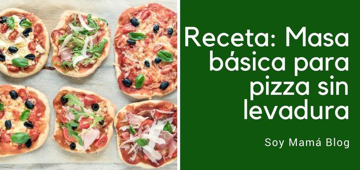 Receta: Masa básica para pizza sin levadura