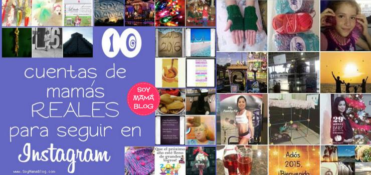 10 cuentas de mamás REALES para seguir en Instagram