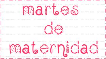 Martes de Maternidad en Soy Mama blog