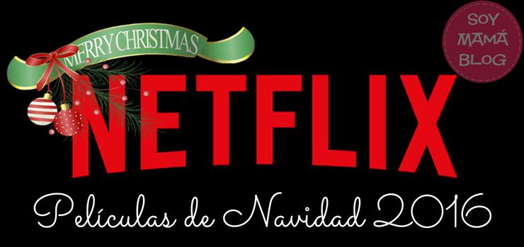 Películas de Navidad 2016 en Netflix