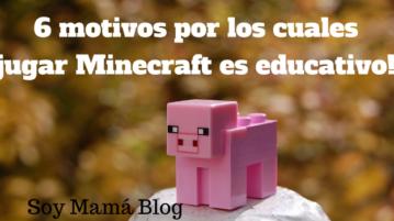 6 motivos por los cuales jugar Minecraft es educativo!