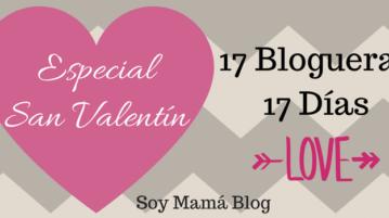 Especial de San Valentin: 17 blogueras, 17 dias
