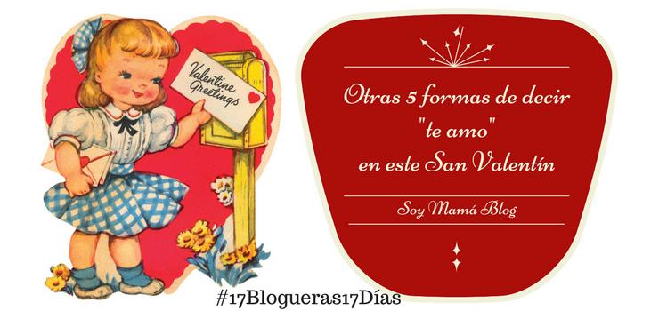"""Otras 5 formas de decir """"te amo"""" en este San Valentín"""