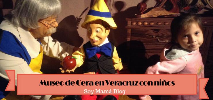 Museo de Cera en Veracruz con niños