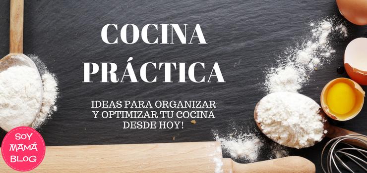 Home soy mama blog for Cocina practica